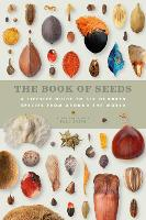 The Book of Seeds: A lifesize guide ...