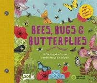 Bees, Bugs and Butterflies: A family...