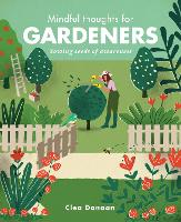 Mindful Thoughts for Gardeners: ...