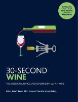 30-Second Wine: The 50 essential...