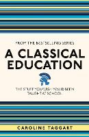 A Classical Education: The Stuff You...