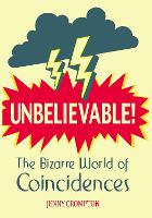 Unbelievable!: The Bizarre World of...