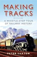 Making Tracks: A Whistle-Stop Tour...