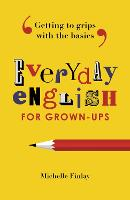 Everyday English for Grown-Ups:...