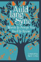 Auld Lang Syne: Words to Songs You...
