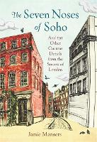 The Seven Noses of Soho: And 191 ...