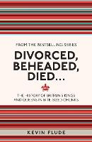 Divorced, Beheaded, Died...: The...