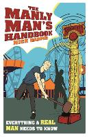 The Manly Man's Handbook: Everything ...