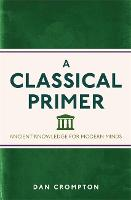 A Classical Primer: Ancient Knowledge...