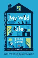 My Wild Life: The Story of a Most...