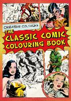 The Classic Comic Colouring Book:...