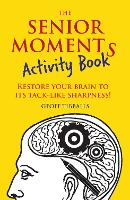 The Senior Moments Activity Book:...