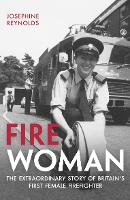 Fire Woman: The Extraordinary Story ...