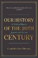 Our History of the 20th Century: As...