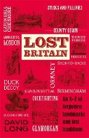 Lost Britain: An A-Z of Forgotten...