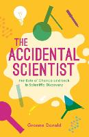 The Accidental Scientist: The Role of...