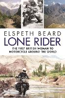 Lone Rider: The First British Woman ...