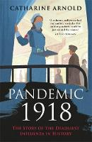 Pandemic 1918: The Story of the...
