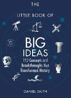 The Little Book of Big Ideas: 150...