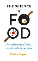 The Science of Food: An Exploration ...