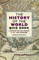 The History of the World Quiz Book:...