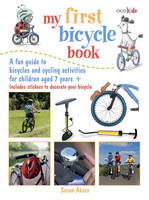 My First Bicycle Book: A Fun Guide to...
