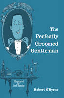 The Perfectly-Groomed Gentleman