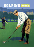 Golfing Notes: An invaluable journal...