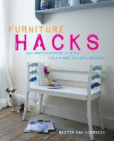 Furniture Hacks: And Other Creative...