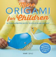 More Origami for Children: 35 Fun...
