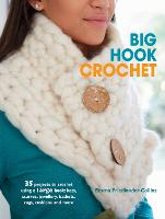 Big Hook Crochet: 35 Projects to...