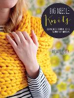 Big Needle Knits: 35 Projects to Knit...