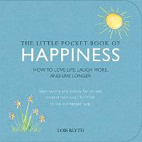 The Little Pocket Book of Happiness:...