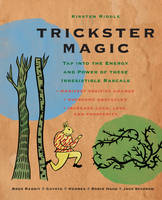 Trickster Magic: Tap into the Energy...