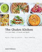 The Chakra Kitchen: Feed Your Body to...