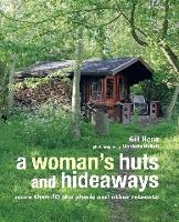 A Woman's Huts and Hideaways: More...