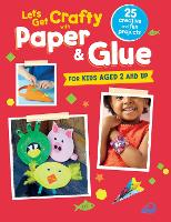 Let's Get Crafty with Paper & Glue: ...