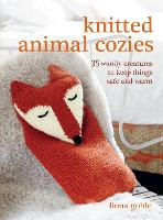 Knitted Animal Cozies: 35 Woolly...
