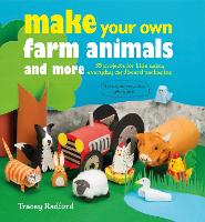 Make Your Own Farm Animals and More:...