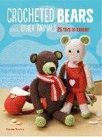 Crocheted Bears and Other Animals: 25...