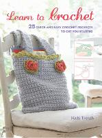 Learn to Crochet: 25 Quick and Easy...