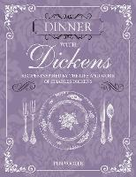 Dinner with Dickens: Recipes Inspired...