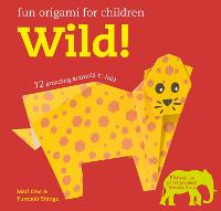 Fun Origami for Children: Wild!: 12...
