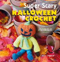 Super Scary Halloween Crochet: 35...