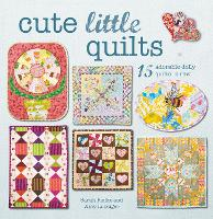Cute Little Quilts: 15 Adorable Dolly...