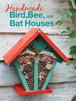 Handmade Bird, Bee, and Bat Houses: ...