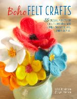 Boho Felt Crafts: 35 Colorful ...