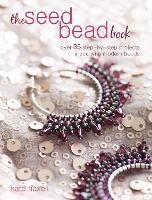 The Seed Bead Book: Over 35...