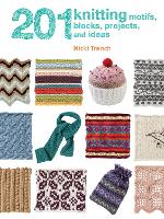 201 Knitting Motifs, Blocks, Projects...