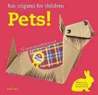 Fun Origami for Children: Pets!: 12...